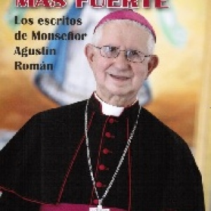 UNA PALABRA MÁS FUERTE. Los escritos de Mons. Román