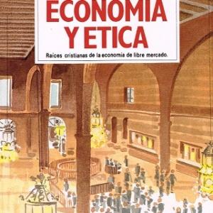 Economía y Ética - Raíces cristianas de la economía de libre mercado