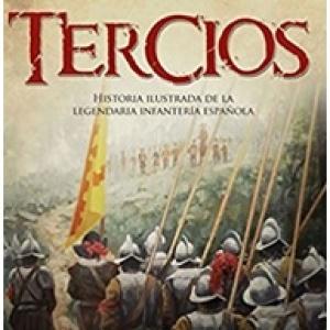 Tercios. Historia ilustrada de legendaria infantería española.