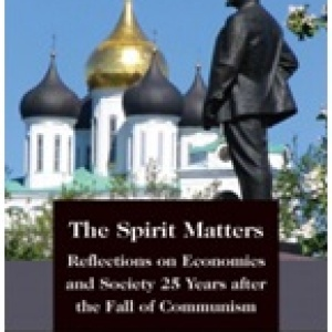 The Spirit Matters; Reflections on Economies and Society 25 years after the fall of Communism