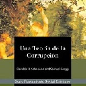 A Theory of Corruption / Una Teoría de la Corrupción